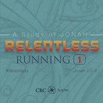 Relentless - Jonah Sermon Series #2 by Eric Chimenti