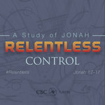 Relentless - Jonah Sermon Series #3 by Eric Chimenti