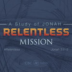 Relentless - Jonah Sermon Series #5 by Eric Chimenti