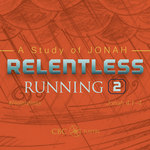 Relentless - Jonah Sermon Series #7 by Eric Chimenti