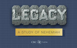 Legacy - A Study of Nehemiah #01