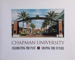 Chapman University: Celebrating the Past, Shaping the Future