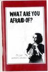 What Are You Afraid Of? by Rebecca Minton, Linnea Christine Kennedy, Chapman University, Candy Rodriguez, Rachael Bridgens, Chelsey Coleman, Krista XVX, Leticia Dessire Mayorga, Stephanie Bovis, and Lorene Spiller Gambill