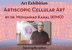 """Artiscopic Cellular Art"" art exhibition opening reception"